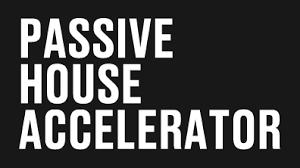 Passive House Accelerator